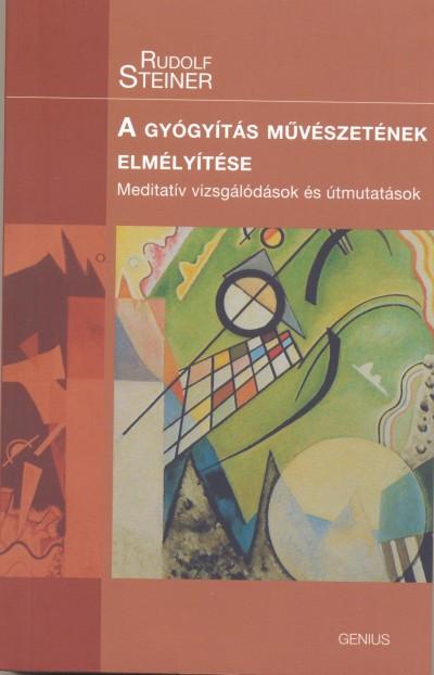 Rudolf Steiner - A gyógyítás művészetének elmélyítése