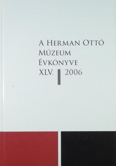 - A Herman Ottó Múzeum évkönyve XLV.