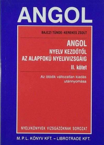 Bajczi Tünde - Angol nyelv kezdőtől az alapfokú nyelvvizsgáig II.