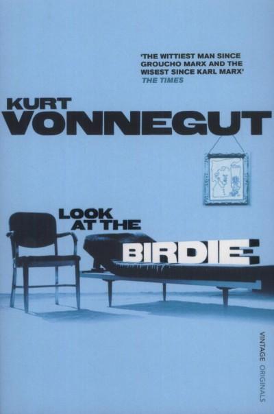 Kurt Vonnegut - Look at the Birdie