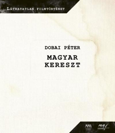 Dobai Péter - Magyar kereszt (DVD melléklettel)