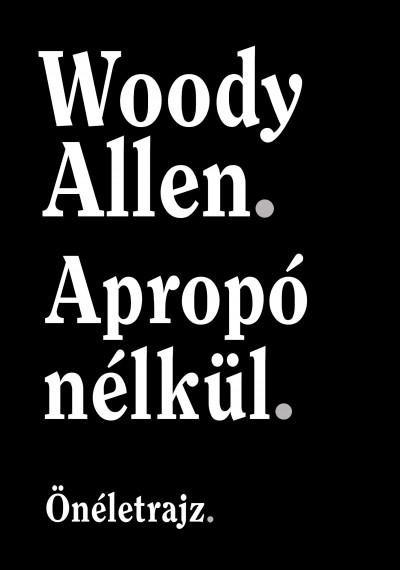 Woody Allen - Apropó nélkül