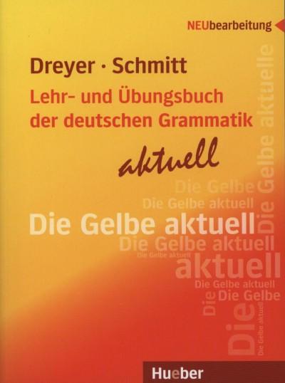 Hilke Dreyer - Richard Schmitt - Lehr-und Übungsbuch der deutschen Grammatik aktuell