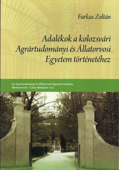 Farkas Zoltán - Adalékok a kolozsvári Agrártudományi és Állatorvosi Egyetem történetéhez