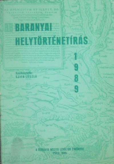 Szita László  (Szerk.) - Baranyai Helytörténetírás 1989