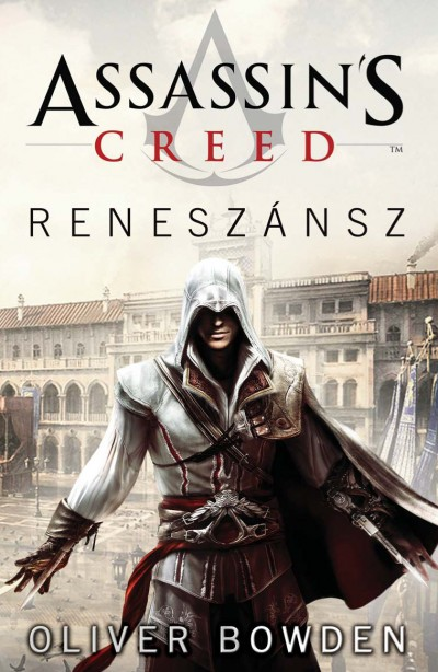Oliver Bowden - Assassin's Creed - Reneszánsz