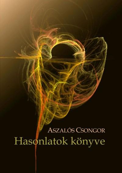 Aszalós Csongor - Hasonlatok könyve
