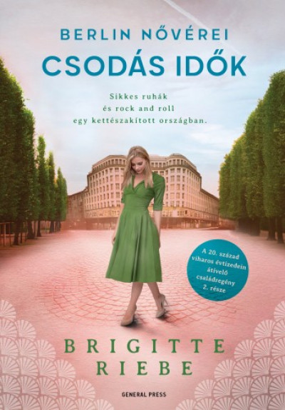 Riebe Brigitte - Csodás idők - Berlin nővérei 2
