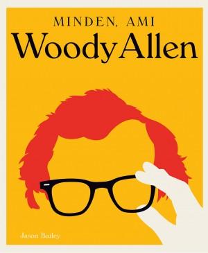 Jason Bailey - Minden, ami Woody Allen