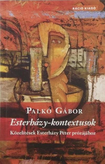Palkó Gábor - Esterházy-kontextusok