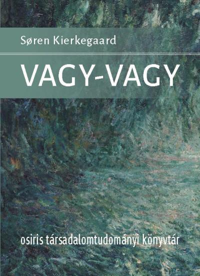 Sören Kierkegaard - Vagy-vagy