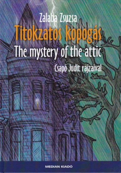 Zalaba Zsuzsa - Titokzatos kopogás - The mystery of the attic