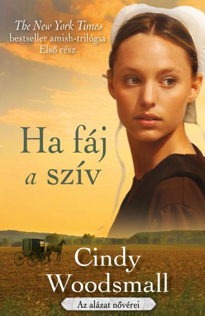 Cindy Woodsmall - Ha fáj a szív - Az alázat nővérei 1.
