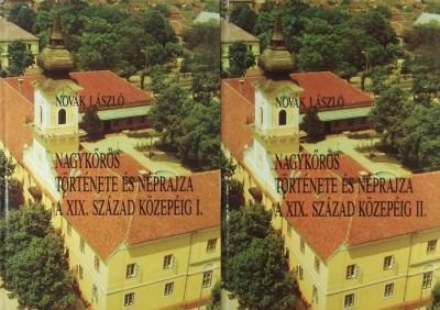 Novák László - Nagykőrös története és néprajza a XIX. század közepéig I-II.