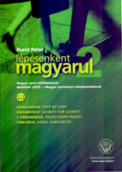 Durst Péter - Lépésenként magyarul - Második lépés - Magyar nyelvkönyv középhaladóknak