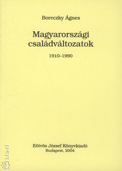 Boreczky Ágnes - Magyarországi családváltozások 1910-1990