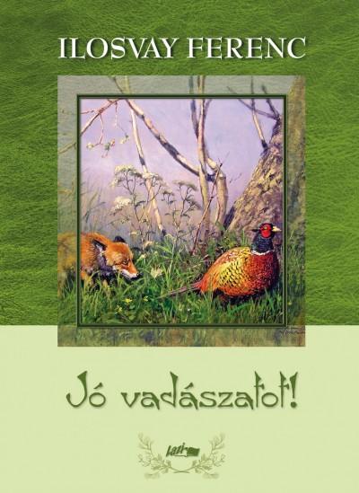 Ilosvay Ferenc - Jó vadászatot!