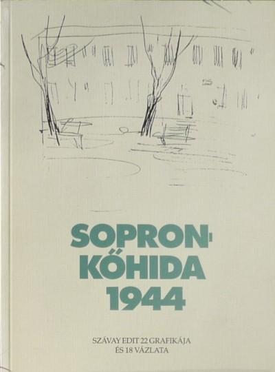 Szávai Edit - Sopronkőhida 1944