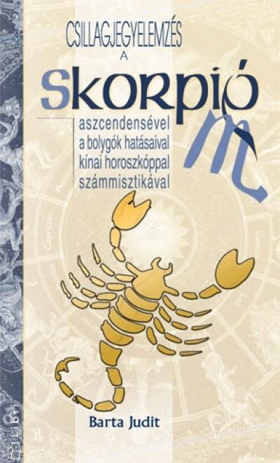 Barta Judit - Csillagjegyelemzés - A Skorpió