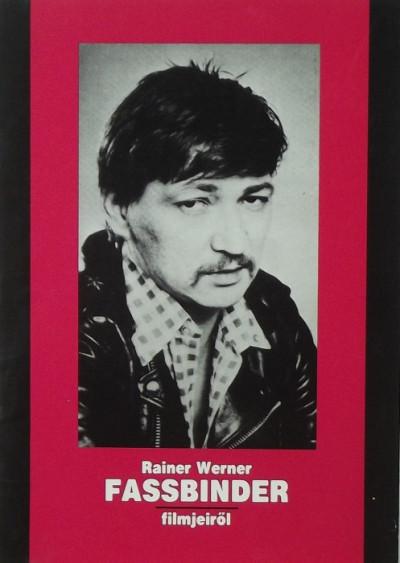 Szilágyi György  (Szerk.) - Rainer Werner Fassbinder filmjeiről
