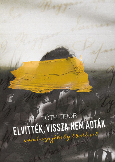 Tóth Tibor - Elvitték, vissza nem adták