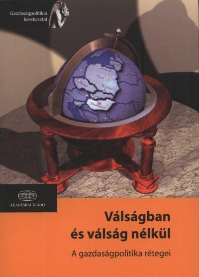 Muraközy László  (Szerk.) - Válságban és válság nélkül