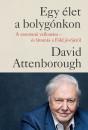 David Attenborough - Jonnie Hughes - Egy élet a bolygónkon