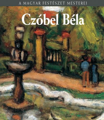 Kratochwill Mimi - Czóbel Béla - A magyar festészet mesterei