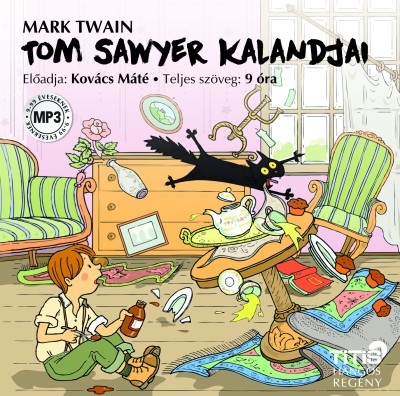 Mark Twain - Kovács Máté - Tom Sawyer kalandjai - Hangoskönyv MP3