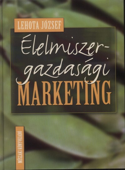Lehota József - Élelmiszergazdasági marketing