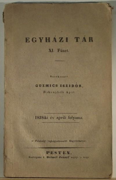Guzmics Iszidór  (Szerk.) - Egyházi tár XI. Füzet