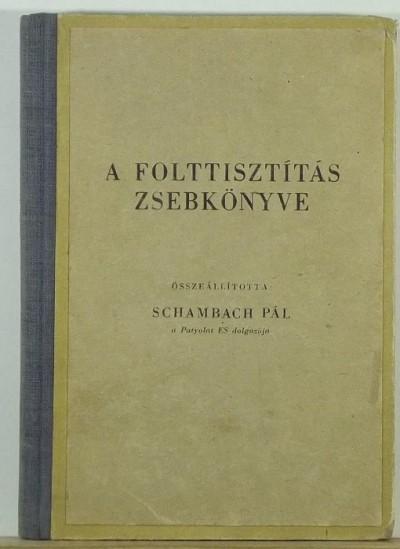 Schambach Pál  (Összeáll.) - A folttisztítás zsebkönyve