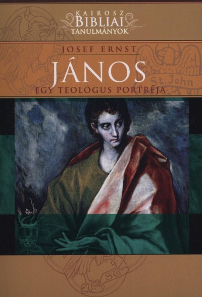 Josef Ernst - János - Egy teológus portréja