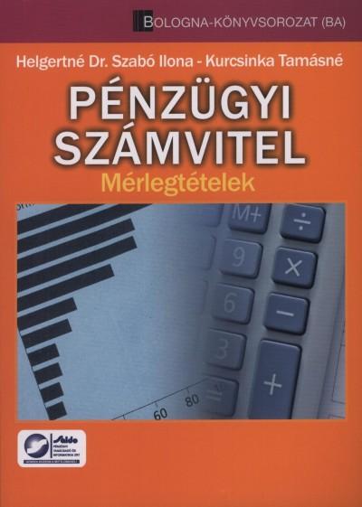 Helgertné Szabó Ilona - Kurcsinka Tamásné - Pénzügyi számvitel