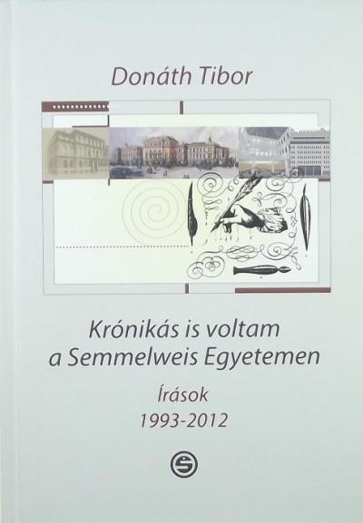 Donáth Tibor - Krónikás is voltam a Semmelweis Egyetemen