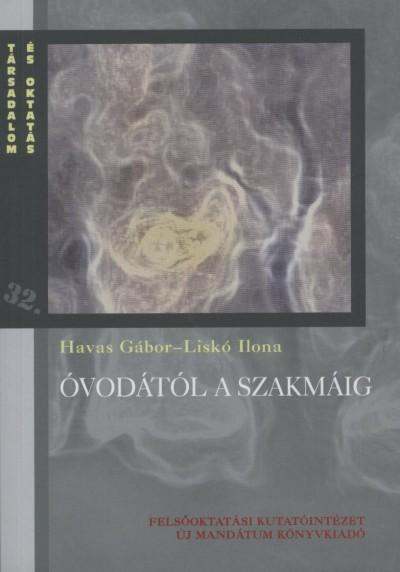 Havas Gábor - Liskó Ilona - Óvodától a szakmáig