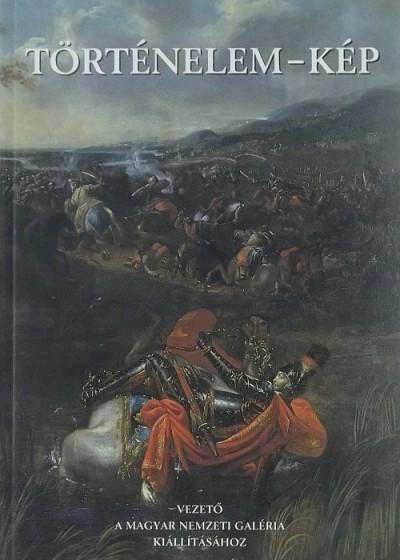 Mikó Árpád  (Szerk.) - Sinkó Katalin  (Szerk.) - Történelem-kép