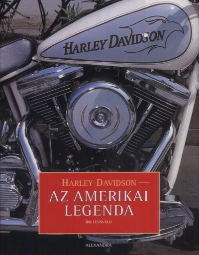 Jim Lensveld - Harley-Davidson - Az amerikai legenda