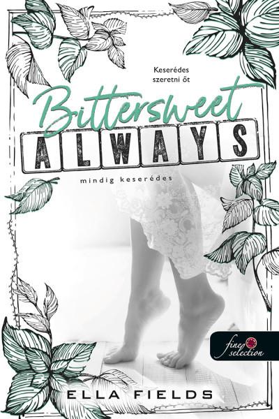 Ella Fields - Bittersweet Always - Mindig keserédes