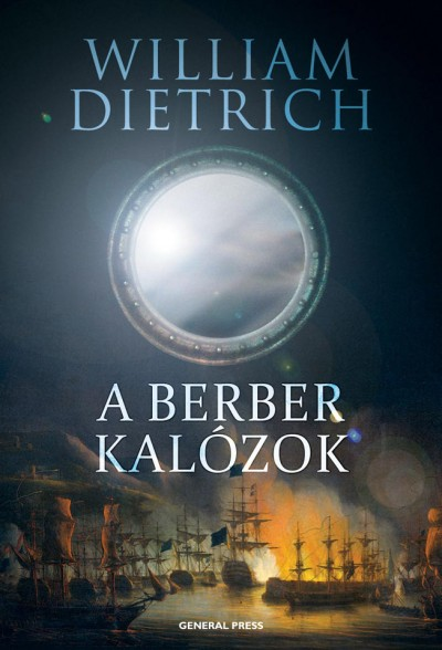 William Dietrich - A berber kalózok