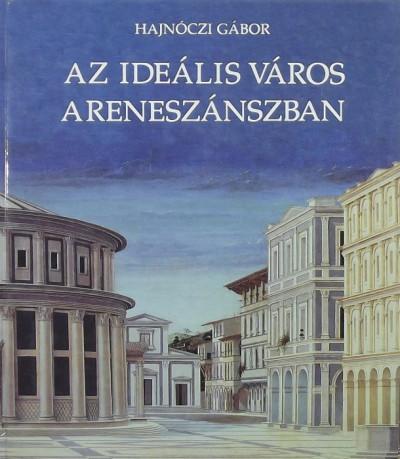 - Az ideális város a reneszánszban