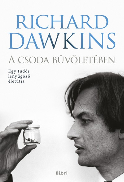 Richard Dawkins - A csoda bűvöletében