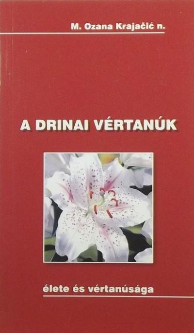 M. Ozana Krajacic - A drinai vértanúk