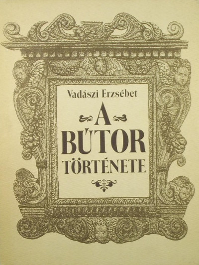 Vadászi Erzsébet - A bútor története
