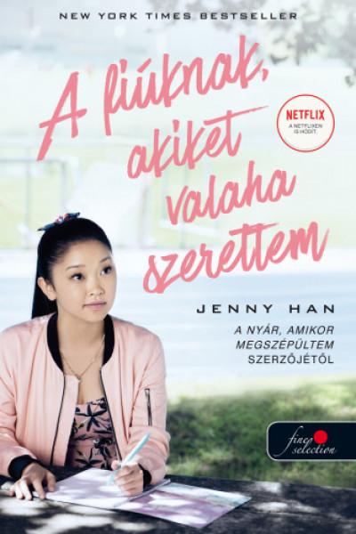 Jenny Han - A fiúknak, akiket valaha szerettem