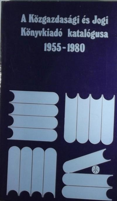 - A Közgazdsaági és Jogi Könyvkiadó katalógusa 1955-1980