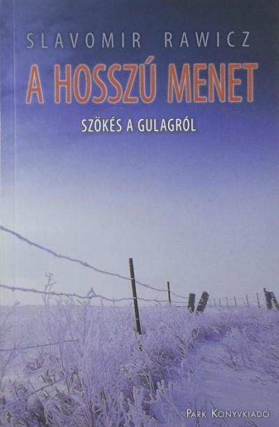 Slavomir Rawicz - A hosszú menet