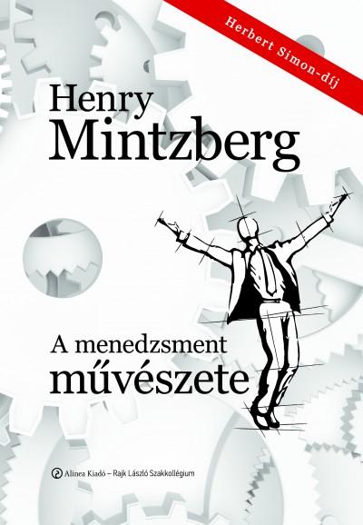 Henry Mintzberg - Golubeff Lóránt  (Szerk.) - A menedzsment művészete