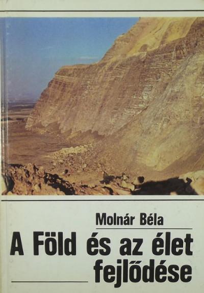 Molnár Béla - A Föld és az élet fejlődése