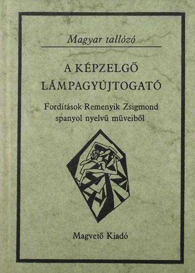 Remenyik Zsigmond - A képzelgő lámpagyújtogató